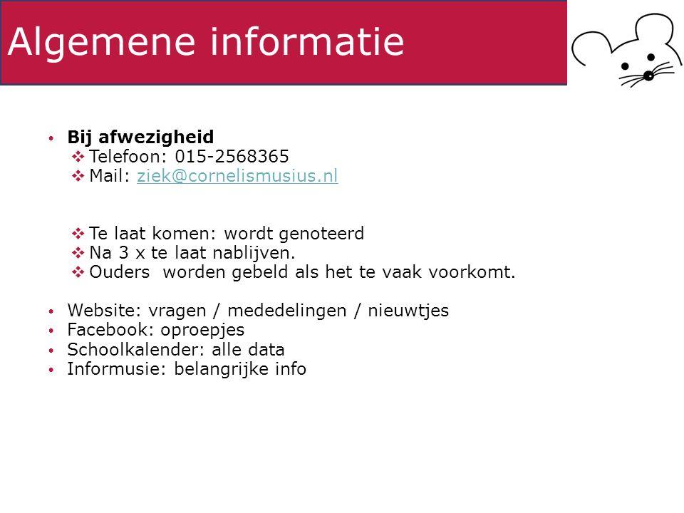 Algemene informatie Bij afwezigheid  Telefoon: 015-2568365  Mail: ziek@cornelismusius.nlziek@cornelismusius.nl  Te laat komen: wordt genoteerd  Na 3 x te laat nablijven.
