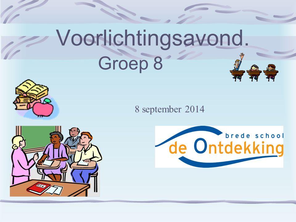 Voorlichtingsavond. Groep 8 8 september 2014