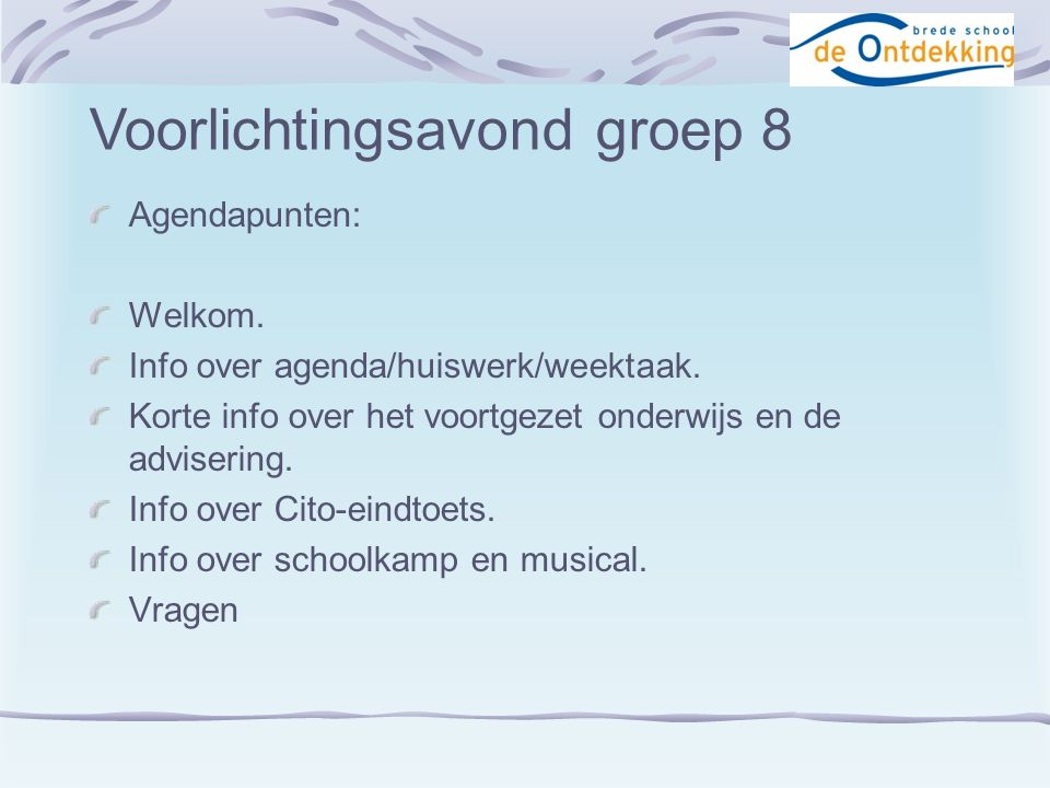 Agendapunten: Welkom. Info over agenda/huiswerk/weektaak.