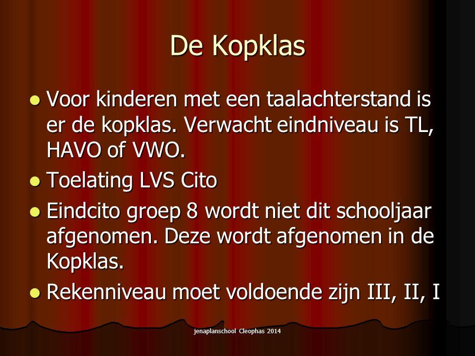 jenaplanschool Cleophas 2014 De Kopklas Voor kinderen met een taalachterstand is er de kopklas.