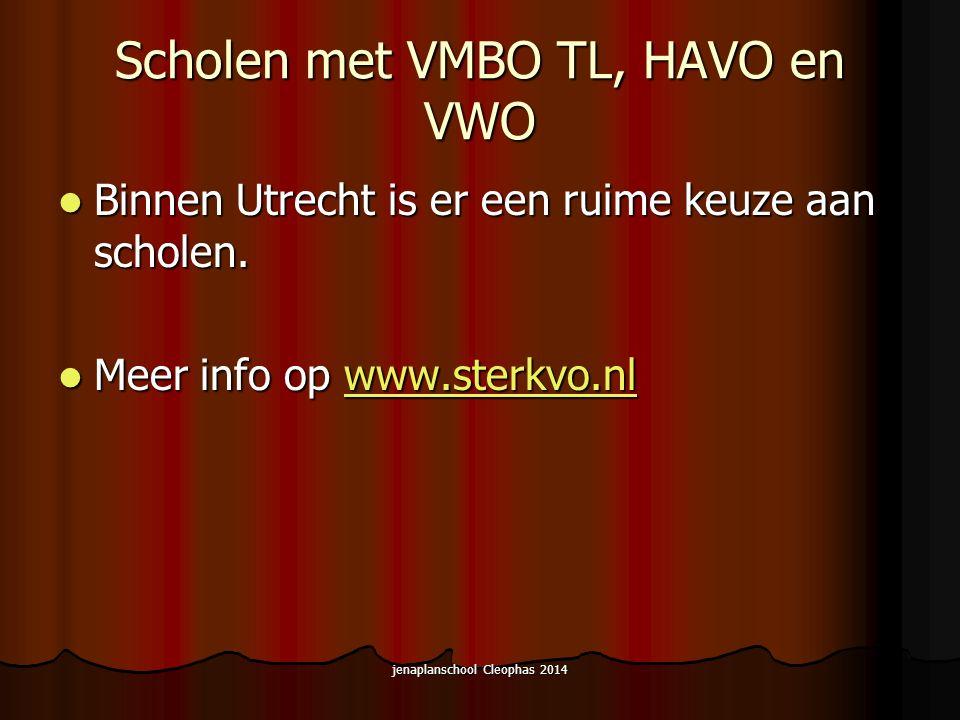 jenaplanschool Cleophas 2014 Scholen met VMBO TL, HAVO en VWO Binnen Utrecht is er een ruime keuze aan scholen.