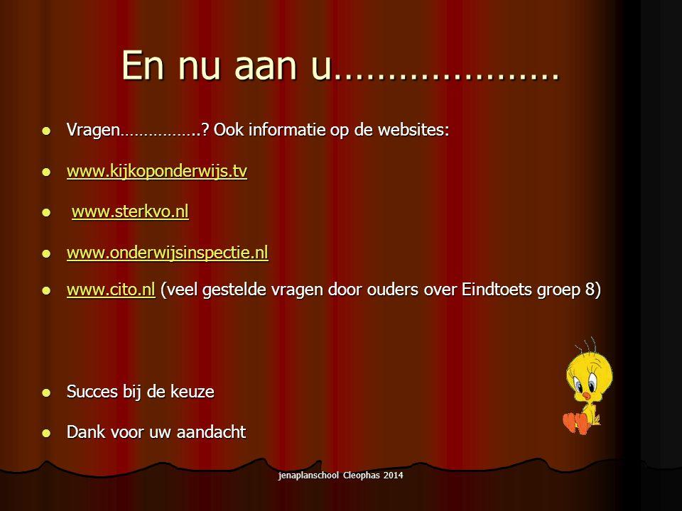 jenaplanschool Cleophas 2014 En nu aan u………………… Vragen……………...