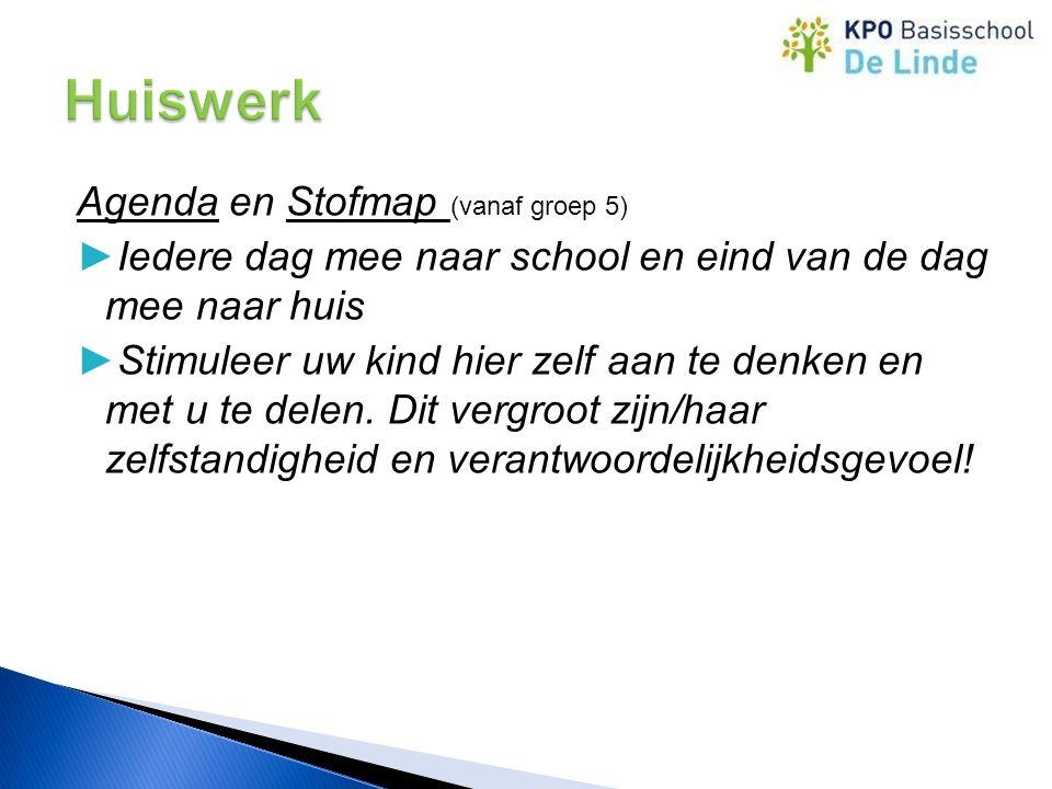 Agenda en Stofmap (vanaf groep 5) ►Iedere dag mee naar school en eind van de dag mee naar huis ►Stimuleer uw kind hier zelf aan te denken en met u te delen.