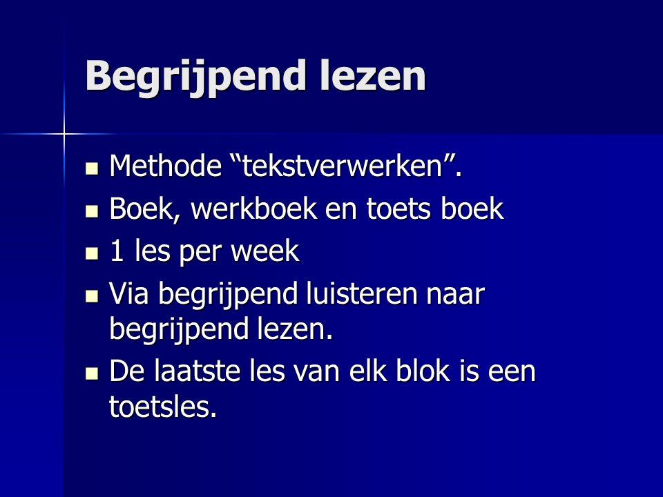 """Begrijpend lezen Methode """"tekstverwerken"""". Methode """"tekstverwerken"""". Boek, werkboek en toets boek Boek, werkboek en toets boek 1 les per week 1 les pe"""