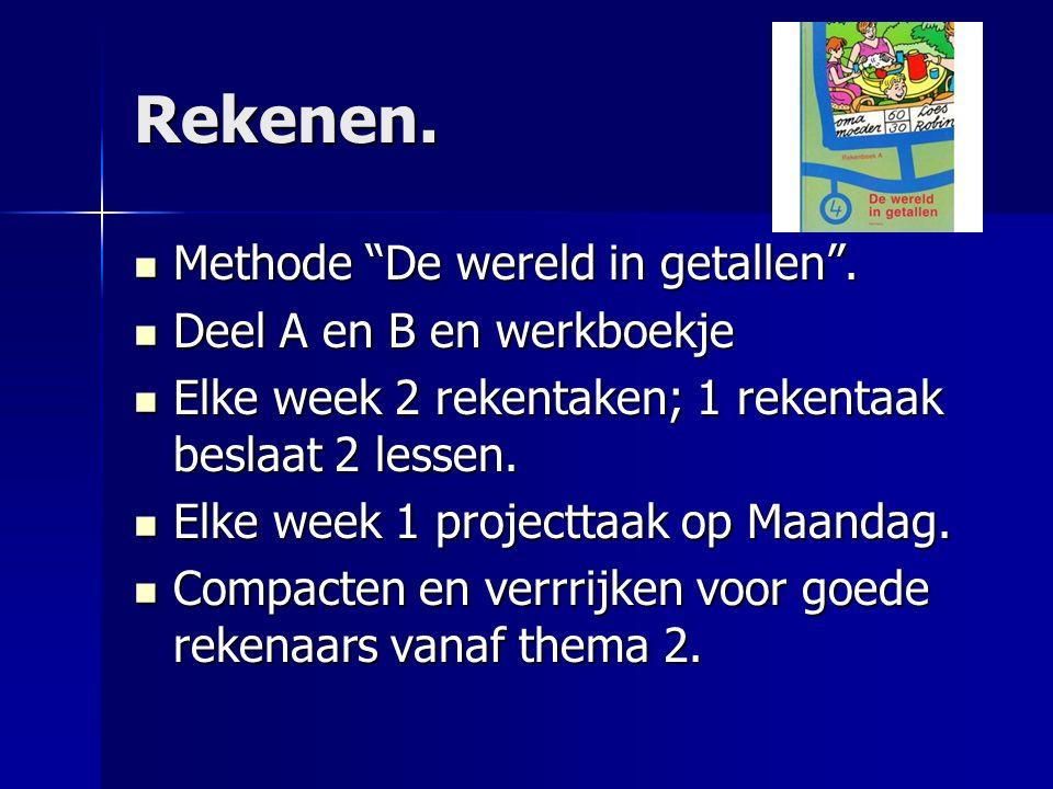 """Rekenen. Methode """"De wereld in getallen"""". Methode """"De wereld in getallen"""". Deel A en B en werkboekje Deel A en B en werkboekje Elke week 2 rekentaken;"""
