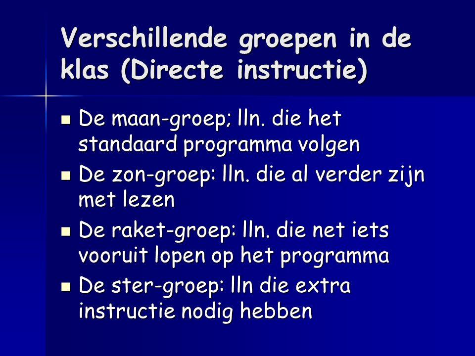 Verschillende groepen in de klas (Directe instructie) De maan-groep; lln. die het standaard programma volgen De maan-groep; lln. die het standaard pro