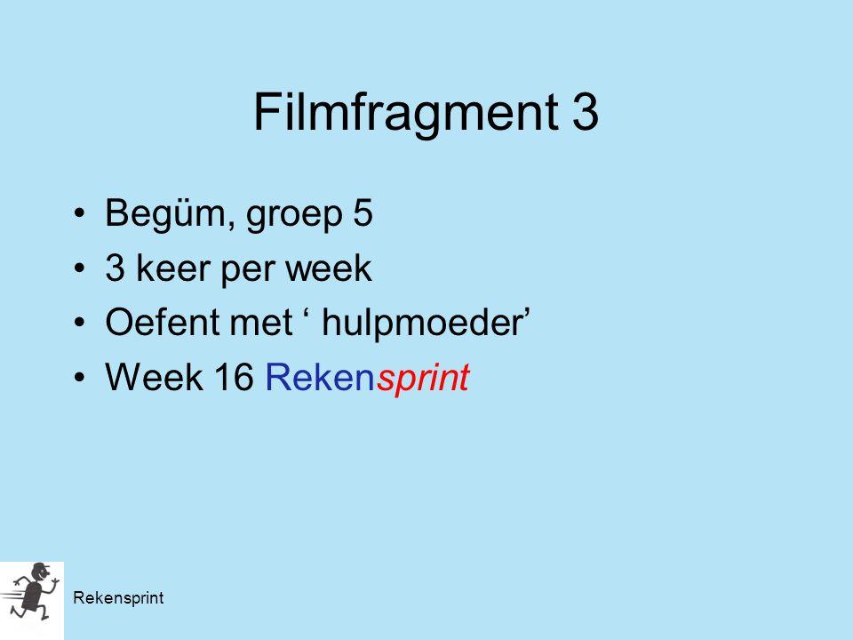 Rekensprint Filmfragment 3 Begüm, groep 5 3 keer per week Oefent met ' hulpmoeder' Week 16 Rekensprint