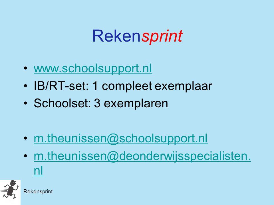 Rekensprint www.schoolsupport.nl IB/RT-set: 1 compleet exemplaar Schoolset: 3 exemplaren m.theunissen@schoolsupport.nl m.theunissen@deonderwijsspecial