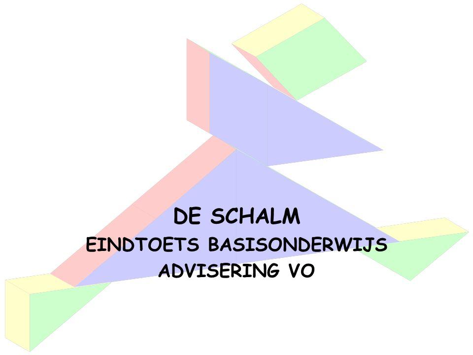 DE SCHALM EINDTOETS BASISONDERWIJS ADVISERING VO