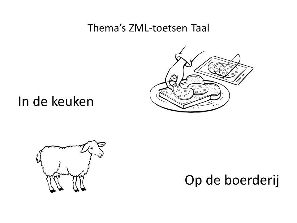 Thema's ZML-toetsen Taal In de keuken Op de boerderij