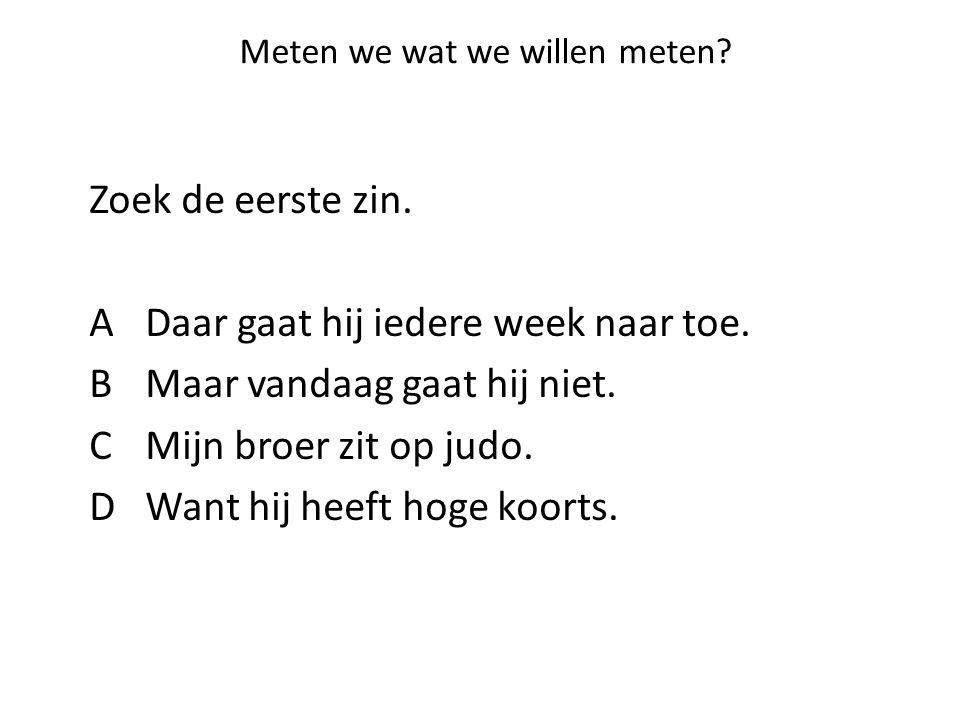 Meten we wat we willen meten.Oom Frits rijdt van Dudam naar Stopwijk en weer terug.
