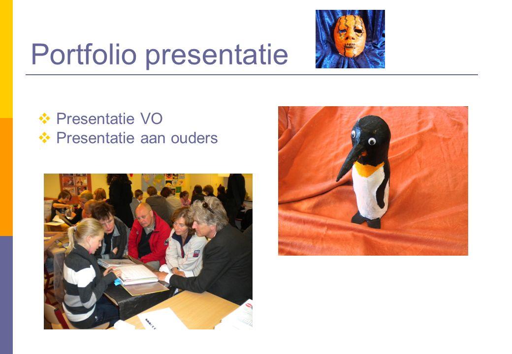 Portfolio presentatie  Presentatie VO  Presentatie aan ouders