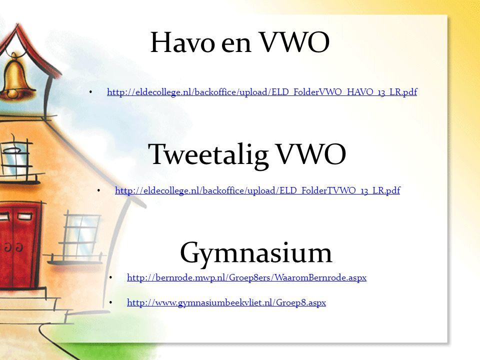 Havo en VWO http://eldecollege.nl/backoffice/upload/ELD_FolderVWO_HAVO_13_LR.pdf Tweetalig VWO http://eldecollege.nl/backoffice/upload/ELD_FolderTVWO_