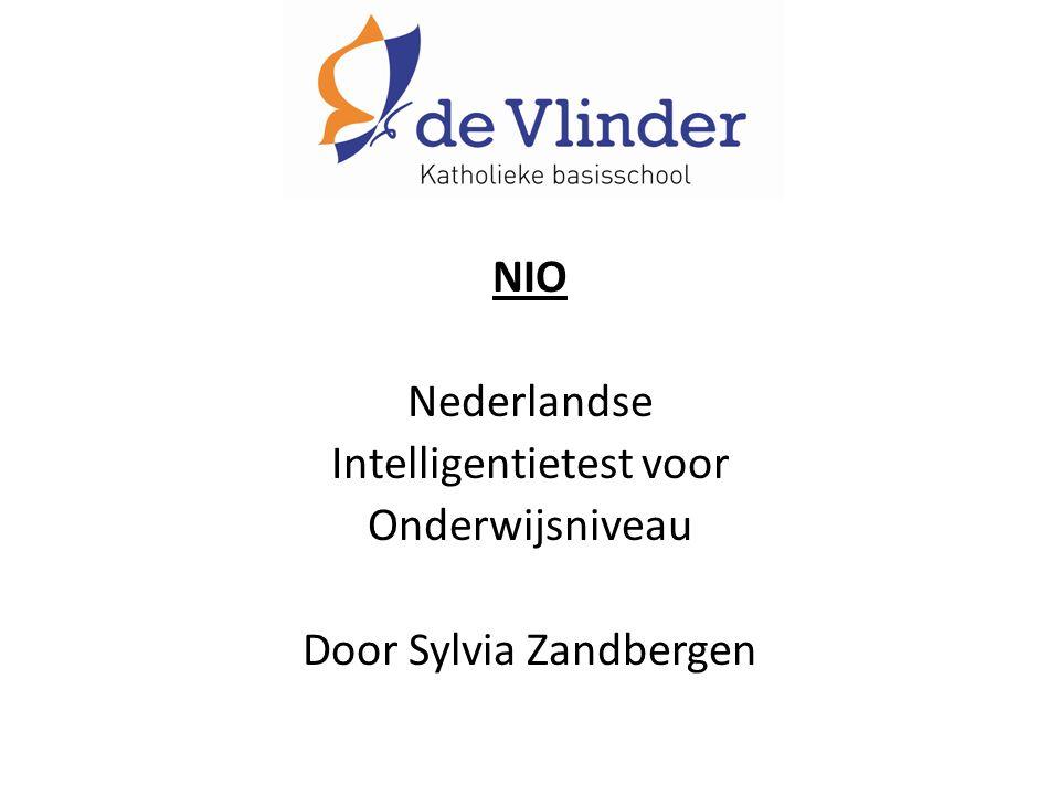 NIO Nederlandse Intelligentietest voor Onderwijsniveau Door Sylvia Zandbergen