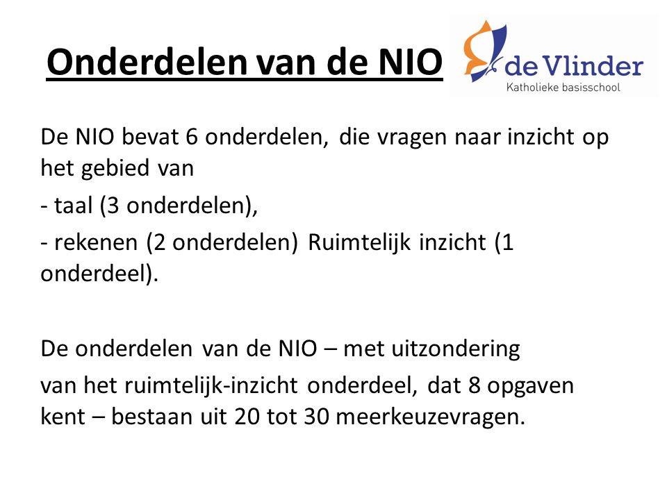Onderdelen van de NIO De NIO bevat 6 onderdelen, die vragen naar inzicht op het gebied van - taal (3 onderdelen), - rekenen (2 onderdelen) Ruimtelijk inzicht (1 onderdeel).