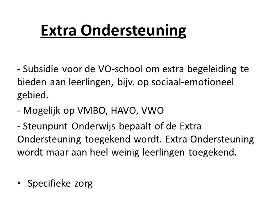 Extra Ondersteuning - Subsidie voor de VO-school om extra begeleiding te bieden aan leerlingen, bijv.