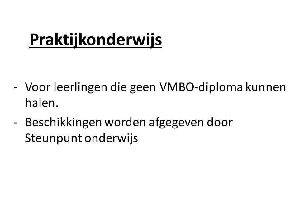 Praktijkonderwijs -Voor leerlingen die geen VMBO-diploma kunnen halen.