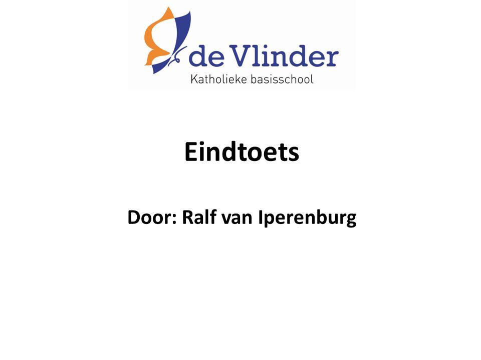 Eindtoets Door: Ralf van Iperenburg