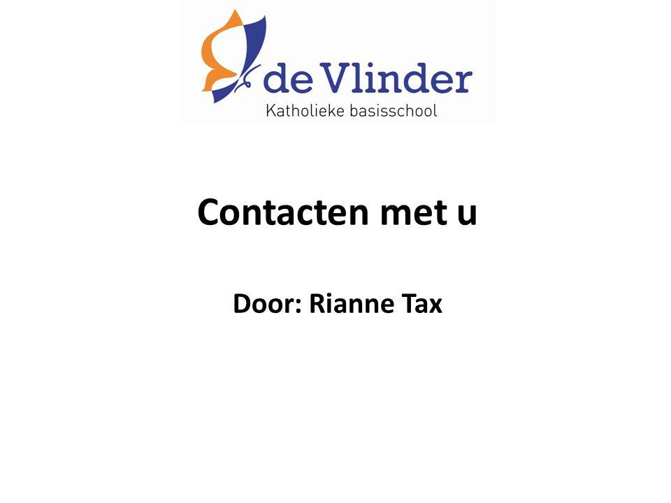 Contacten met u Door: Rianne Tax