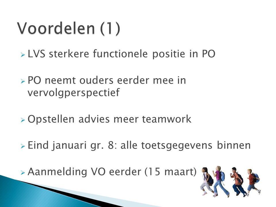  LVS sterkere functionele positie in PO  PO neemt ouders eerder mee in vervolgperspectief  Opstellen advies meer teamwork  Eind januari gr.