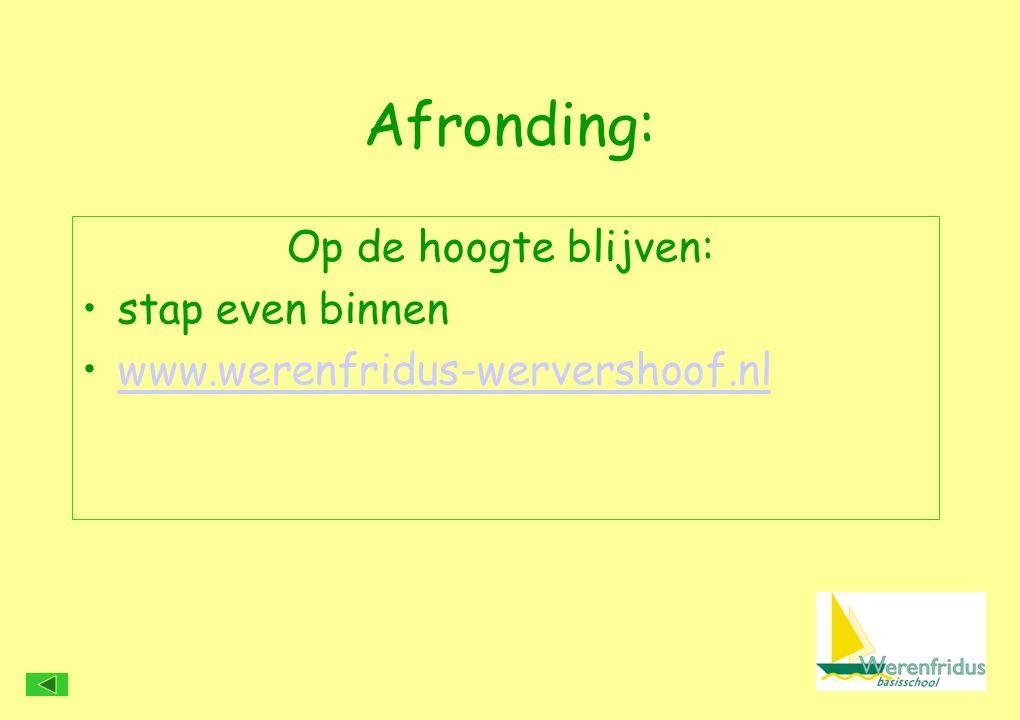 Afronding: Op de hoogte blijven: stap even binnen www.werenfridus-wervershoof.nl