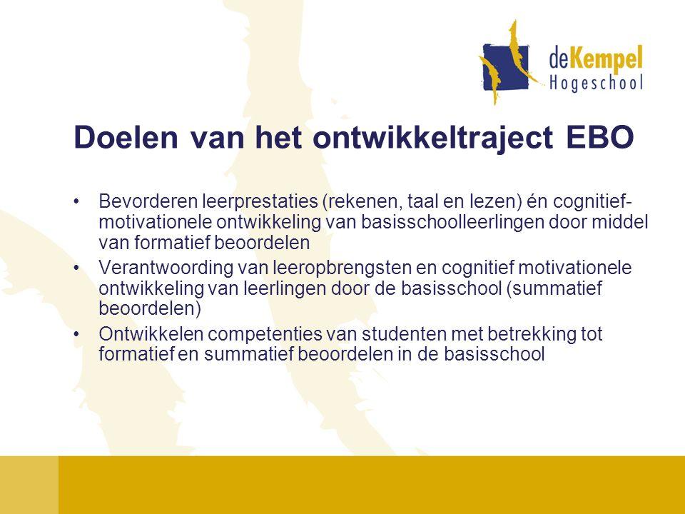 Doelen van het ontwikkeltraject EBO Bevorderen leerprestaties (rekenen, taal en lezen) én cognitief- motivationele ontwikkeling van basisschoolleerlin