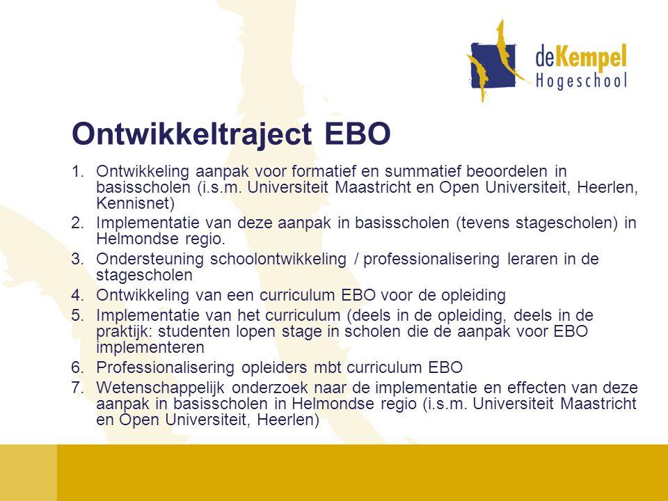 Ontwikkeltraject EBO 1.Ontwikkeling aanpak voor formatief en summatief beoordelen in basisscholen (i.s.m. Universiteit Maastricht en Open Universiteit