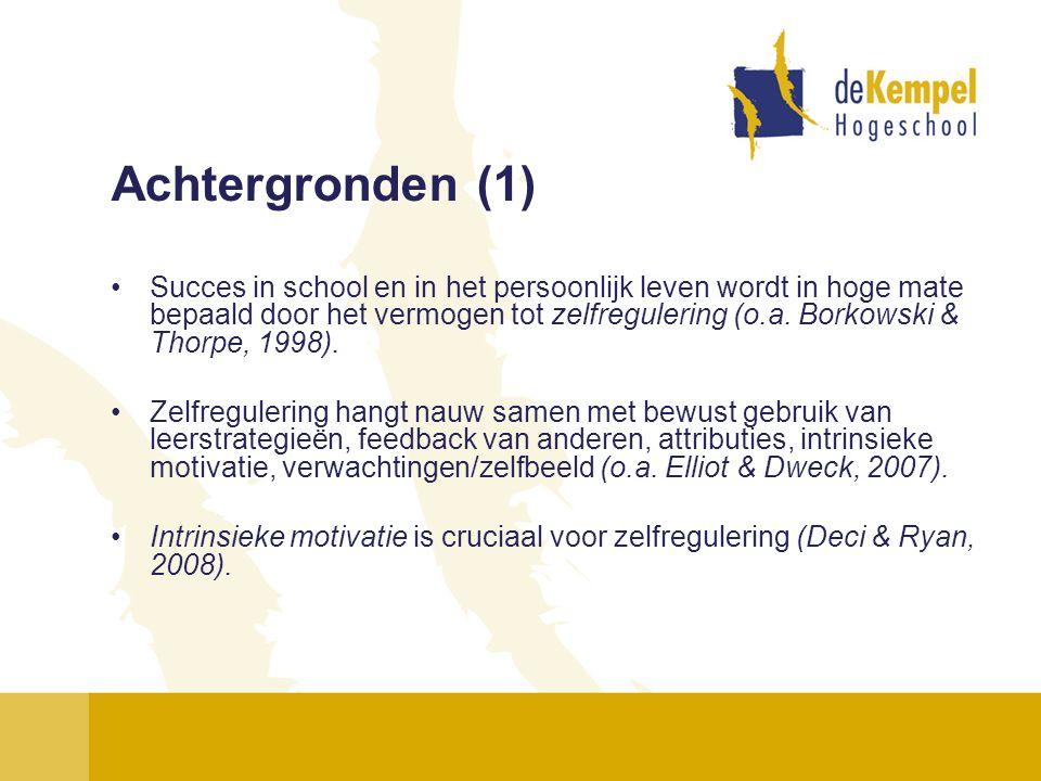 Achtergronden (1) Succes in school en in het persoonlijk leven wordt in hoge mate bepaald door het vermogen tot zelfregulering (o.a. Borkowski & Thorp