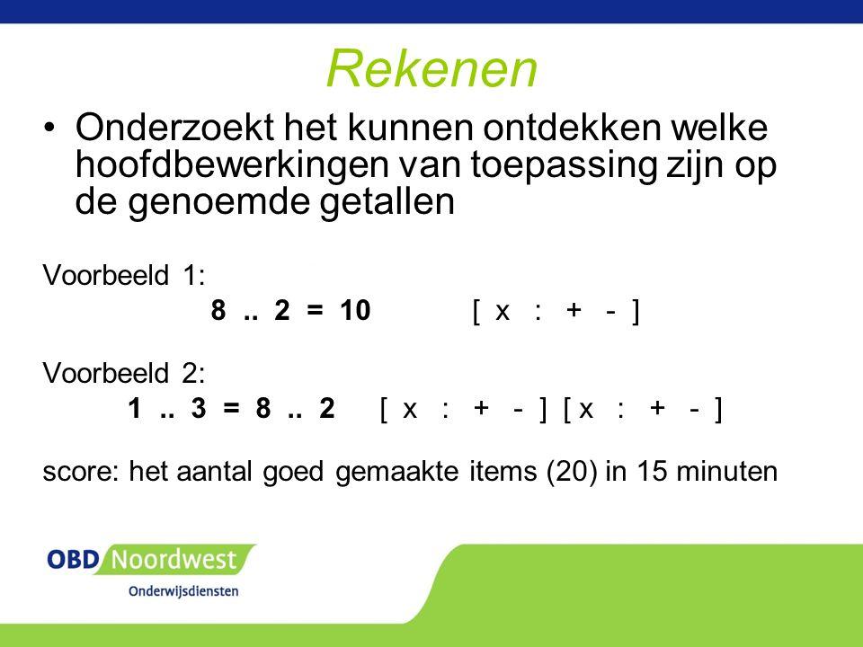 Rekenen Onderzoekt het kunnen ontdekken welke hoofdbewerkingen van toepassing zijn op de genoemde getallen Voorbeeld 1: 8..