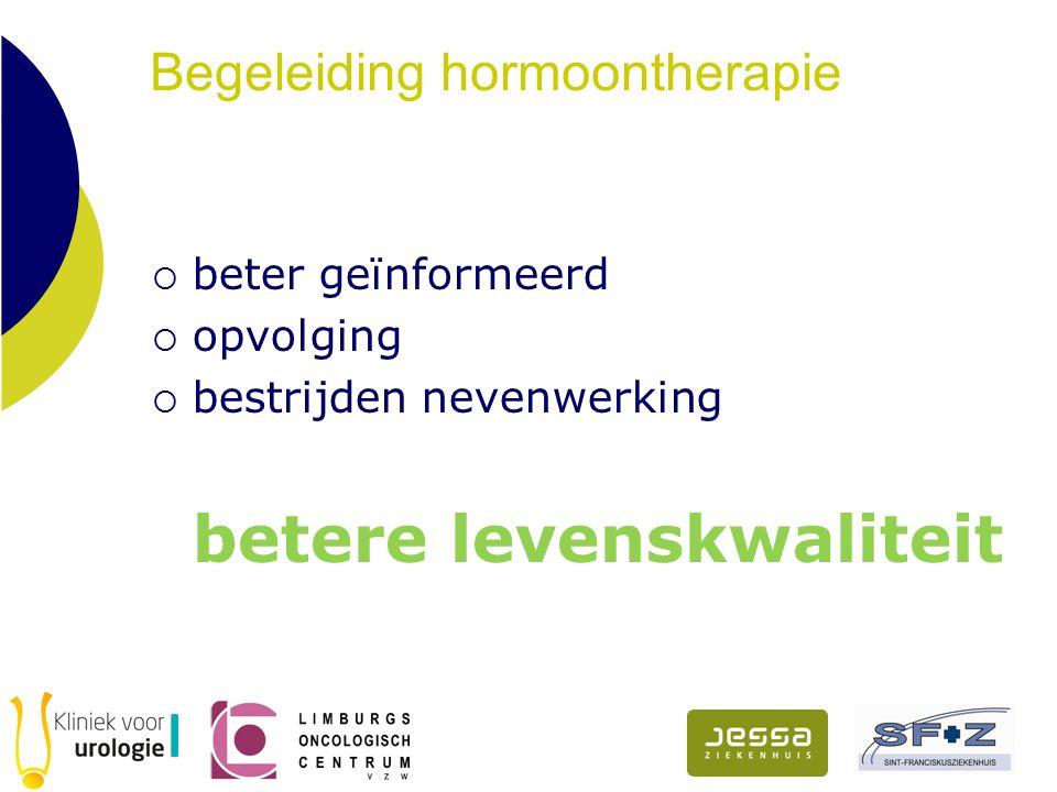 Begeleiding hormoontherapie  beter geïnformeerd  opvolging  bestrijden nevenwerking betere levenskwaliteit