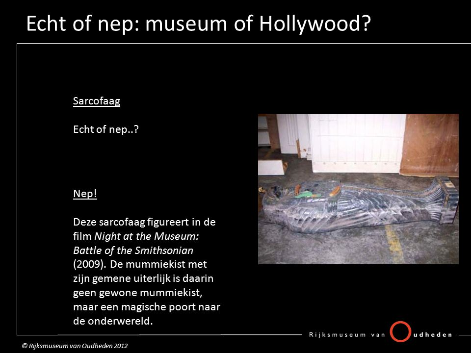 Echt of nep: museum of Hollywood. Sarcofaag Echt of nep...