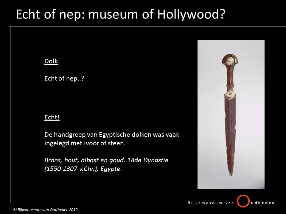 Echt of nep: museum of Hollywood. Dolk Echt of nep...