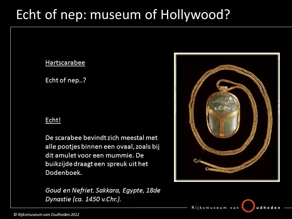 Echt of nep: museum of Hollywood. Hartscarabee Echt of nep...