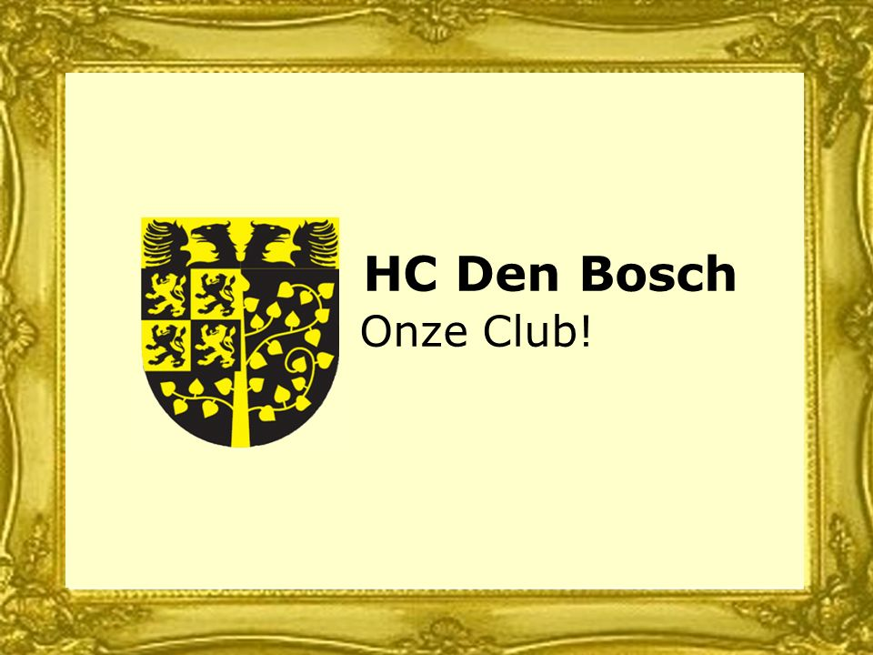 HC Den Bosch Onze Club!