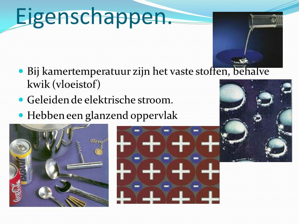 Metalen indelen Zeer onedel: K – Ba – Ca - Na Onedel: Mg-Al-Zn- Cr-Fe-Ni-Sn-Pb Halfedel: Cu- Hg Edel: Ag- Pt-Au
