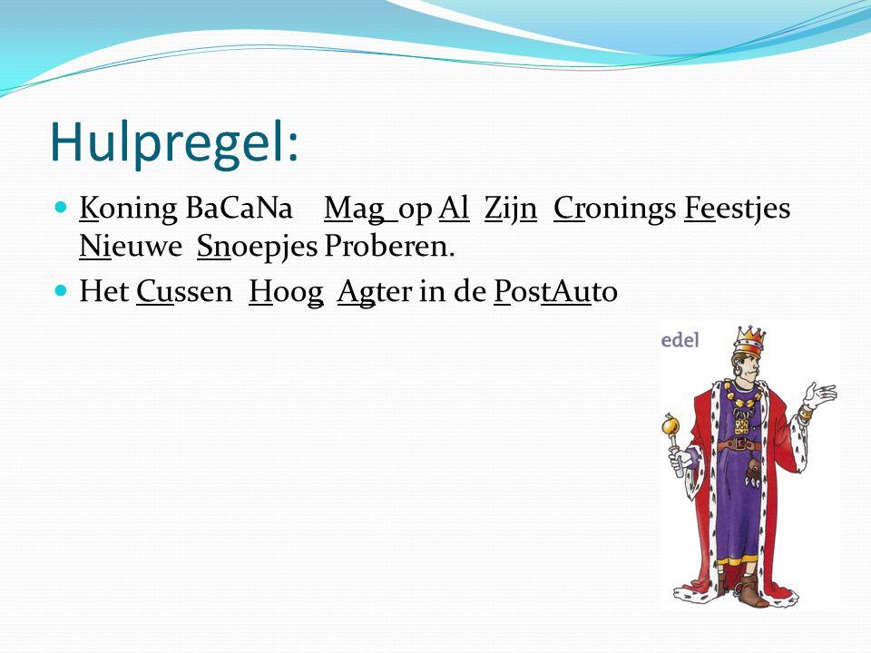 Hulpregel: Koning BaCaNa Mag op Al Zijn Cronings Feestjes Nieuwe Snoepjes Proberen.