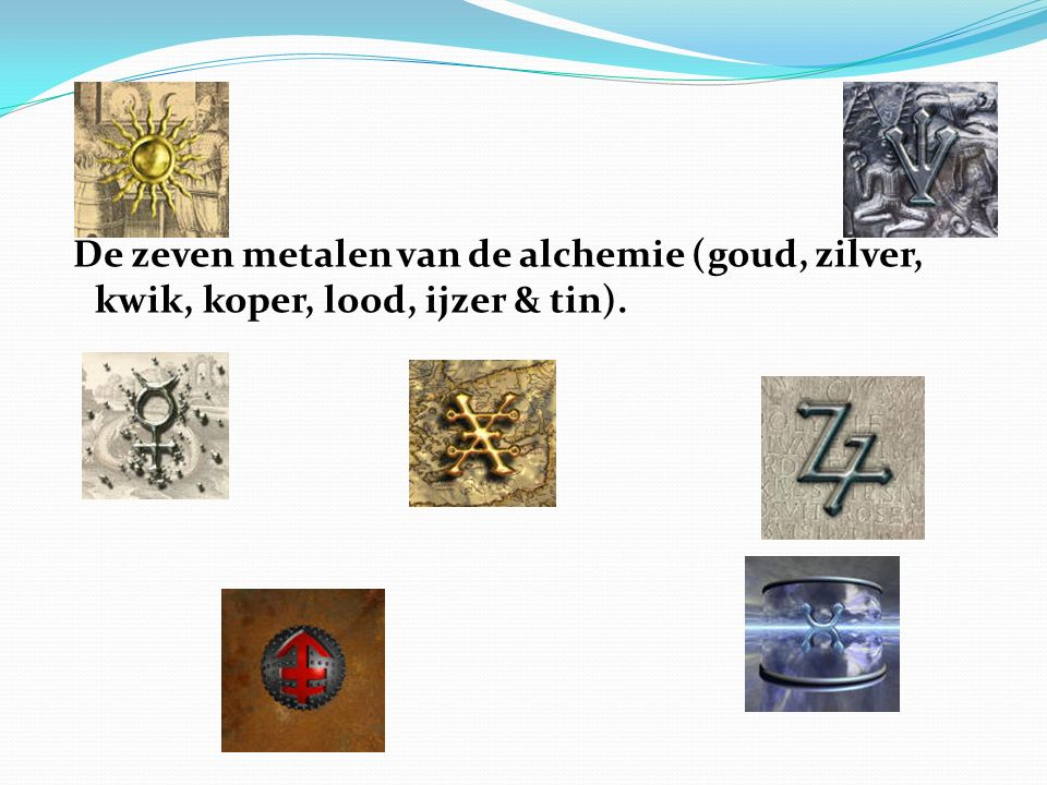 De zeven metalen van de alchemie (goud, zilver, kwik, koper, lood, ijzer & tin).