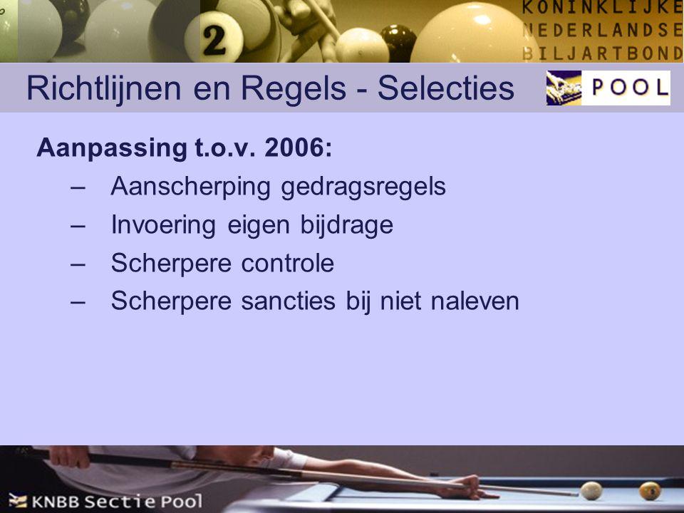 Richtlijnen en Regels - Selecties Aanpassing t.o.v.