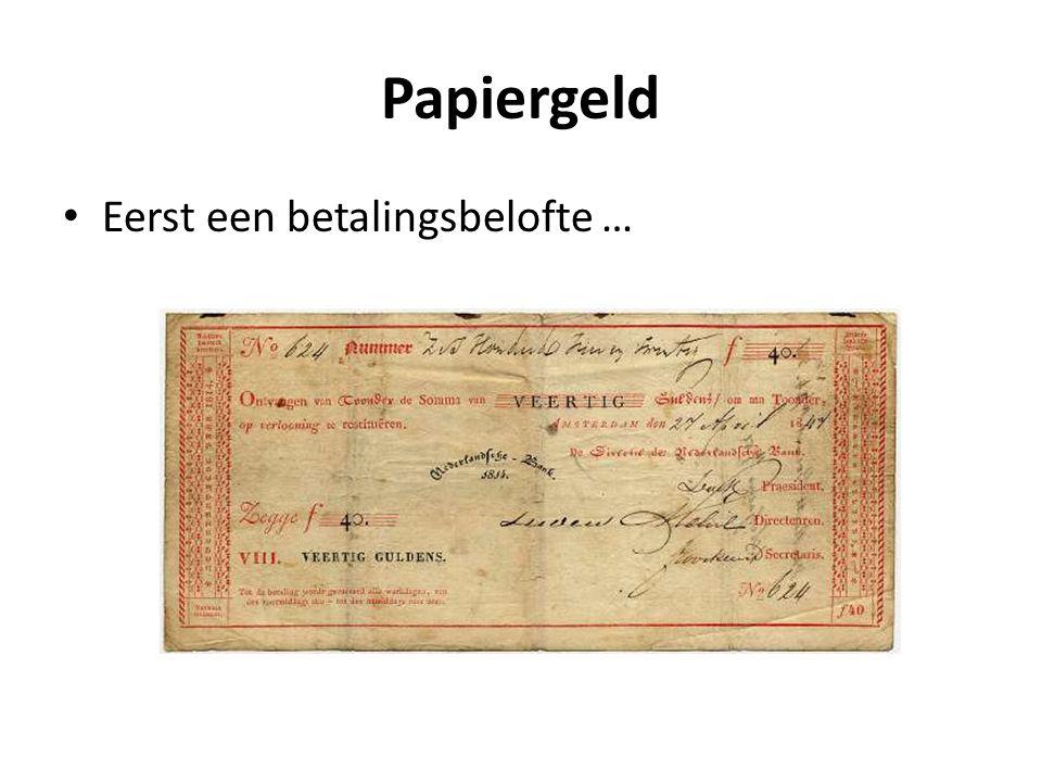 Papiergeld Eerst een betalingsbelofte …