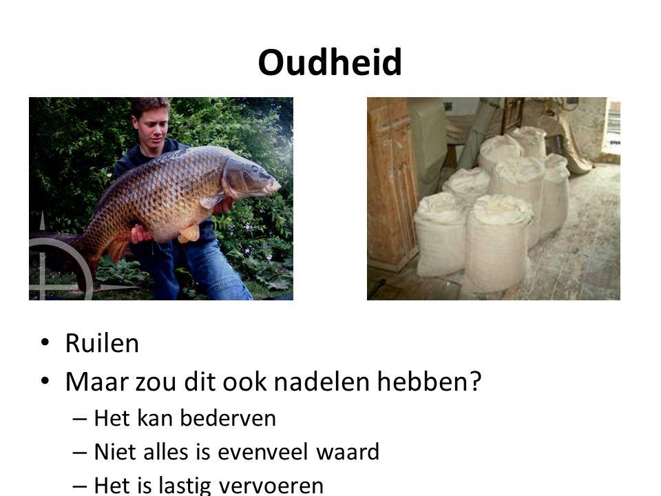 Oudheid Ruilen Maar zou dit ook nadelen hebben.