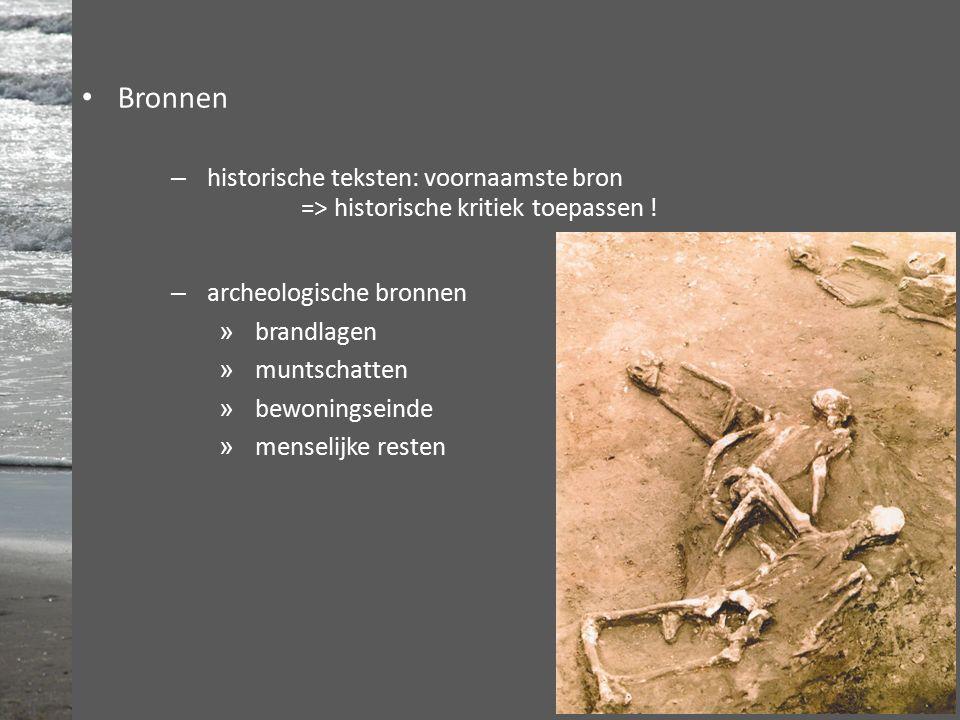 Bronnen – historische teksten: voornaamste bron – archeologische bronnen » brandlagen » muntschatten » bewoningseinde » menselijke resten => historische kritiek toepassen !