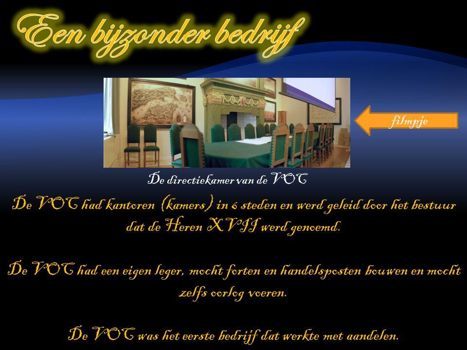 De VOC had kantoren (kamers) in 6 steden en werd geleid door het bestuur dat de Heren XVII werd genoemd.