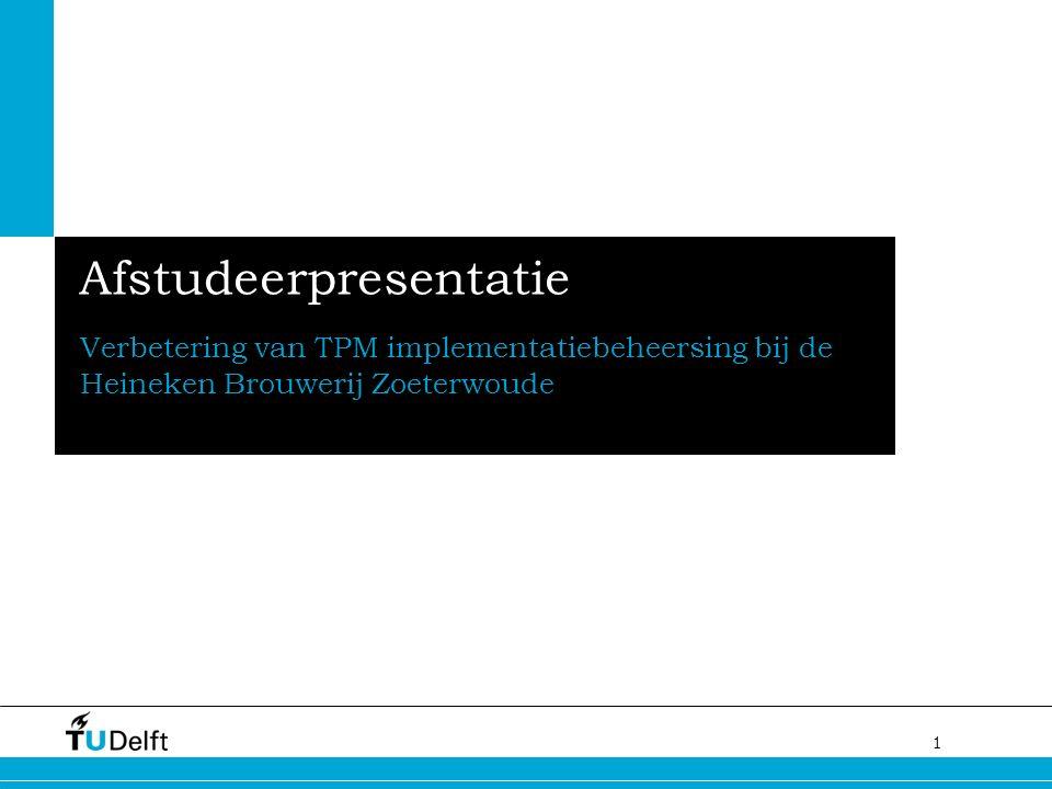 1 Challenge the future Afstudeerpresentatie Verbetering van TPM implementatiebeheersing bij de Heineken Brouwerij Zoeterwoude