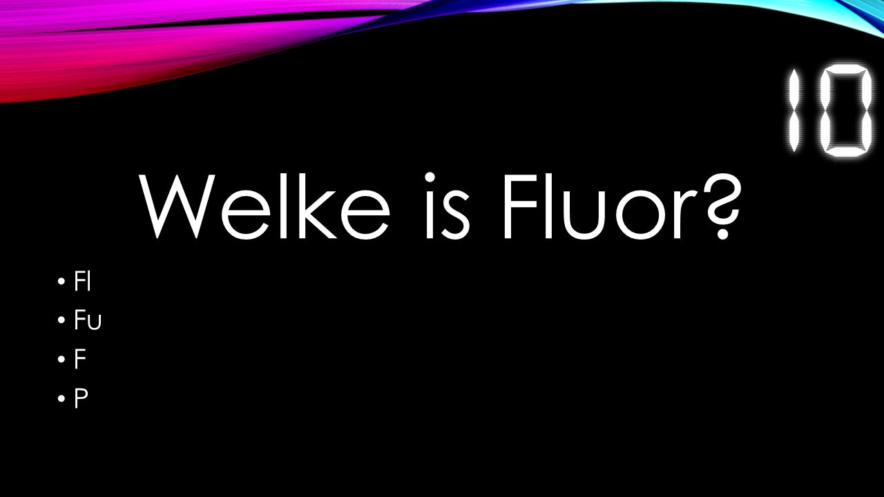 Welke is Fluor Fl Fu F P