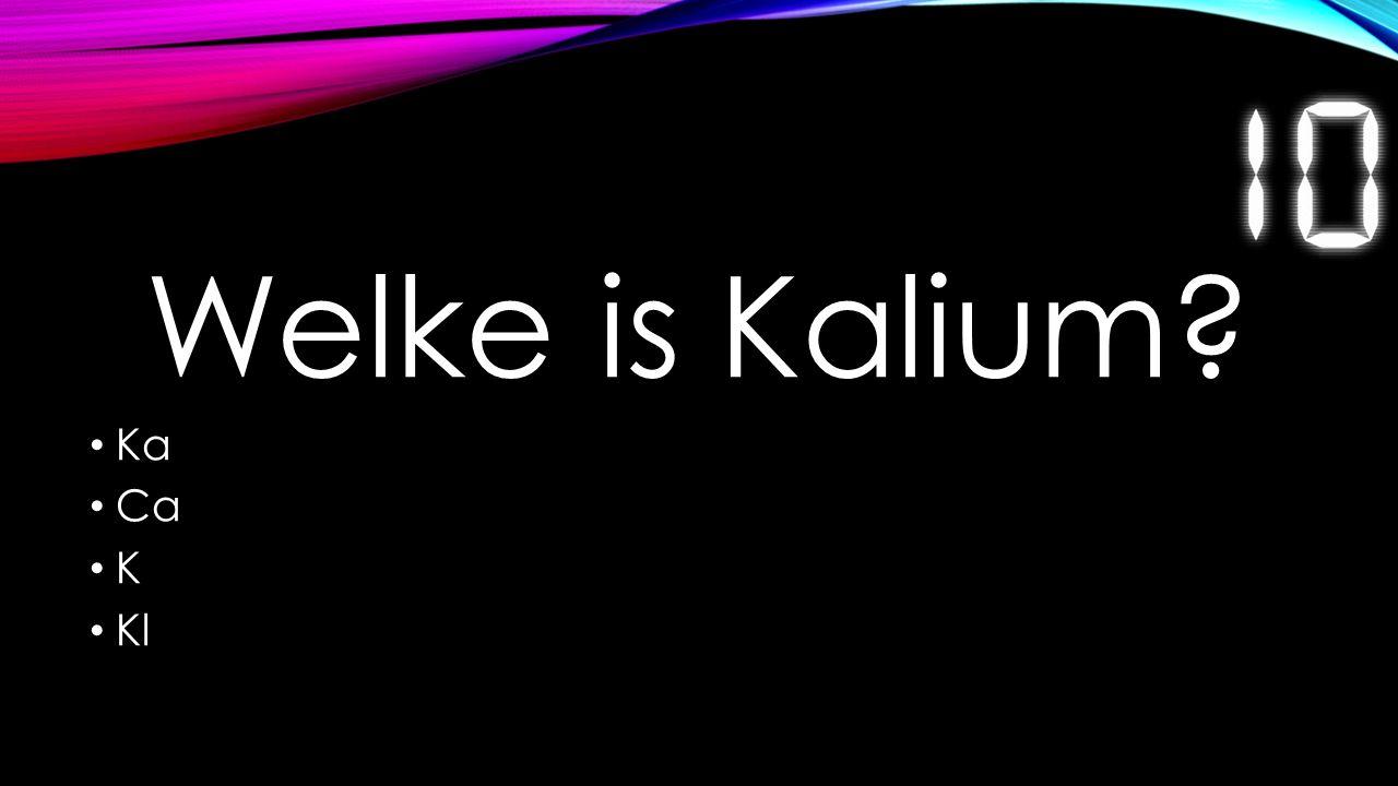 Welke is Kalium? Ka Ca K Kl