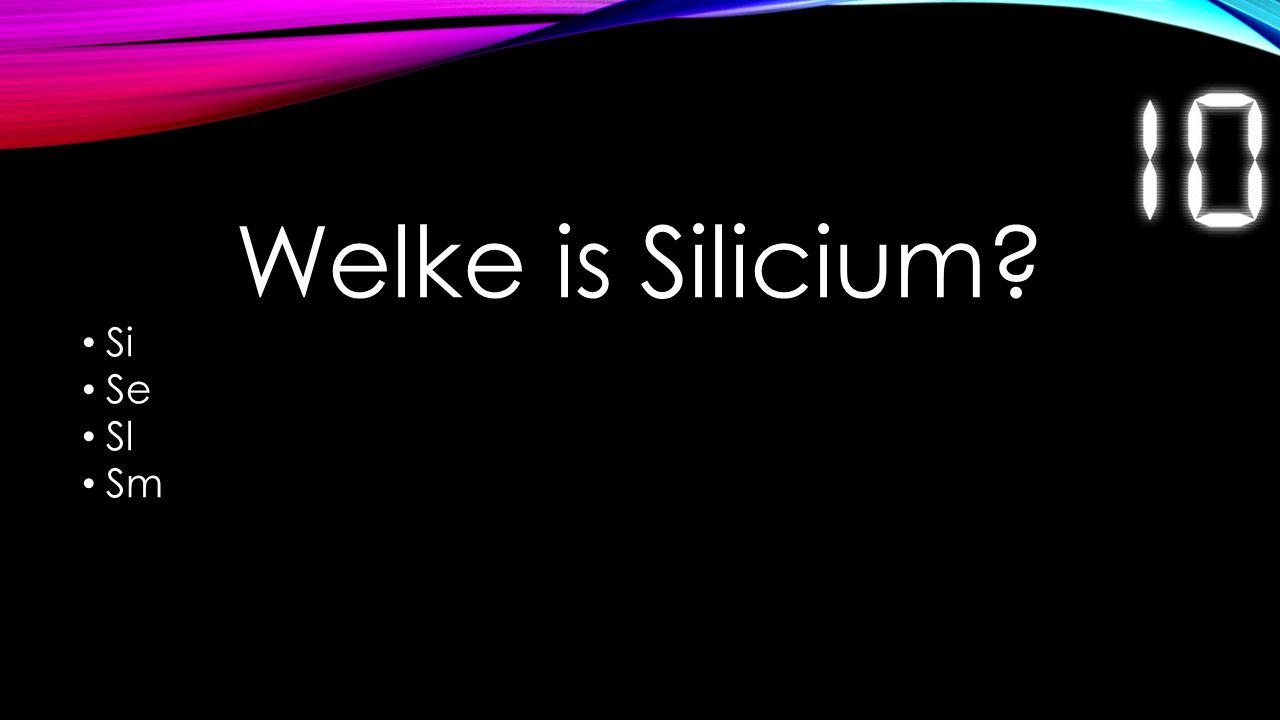 Welke is Silicium? Si Se Sl Sm