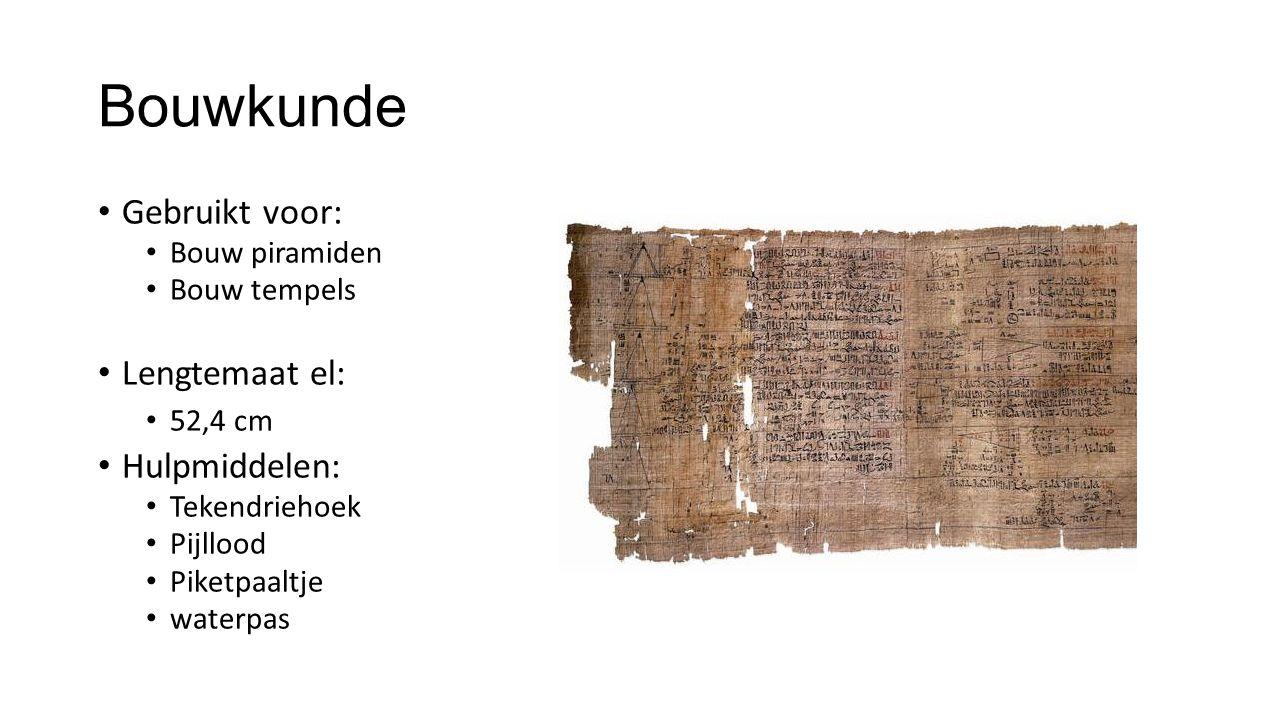 Bouwkunde Gebruikt voor: Bouw piramiden Bouw tempels Lengtemaat el: 52,4 cm Hulpmiddelen: Tekendriehoek Pijllood Piketpaaltje waterpas
