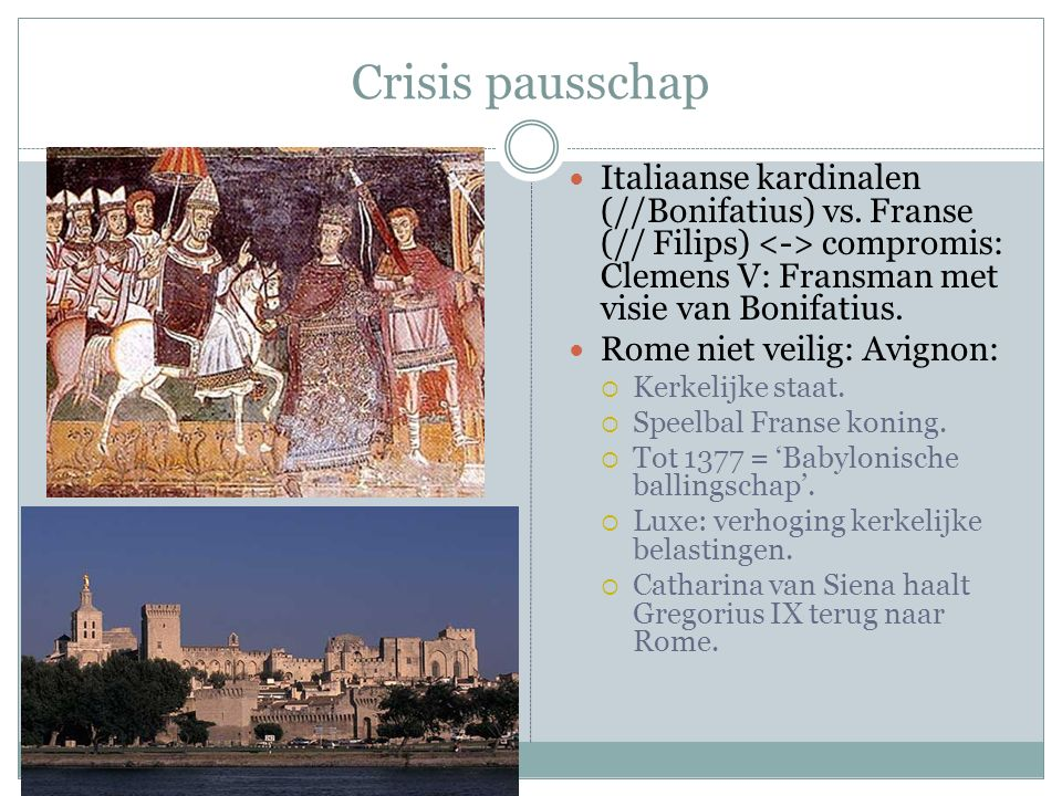 Crisis pausschap Italiaanse kardinalen (//Bonifatius) vs. Franse (// Filips) compromis: Clemens V: Fransman met visie van Bonifatius. Rome niet veilig