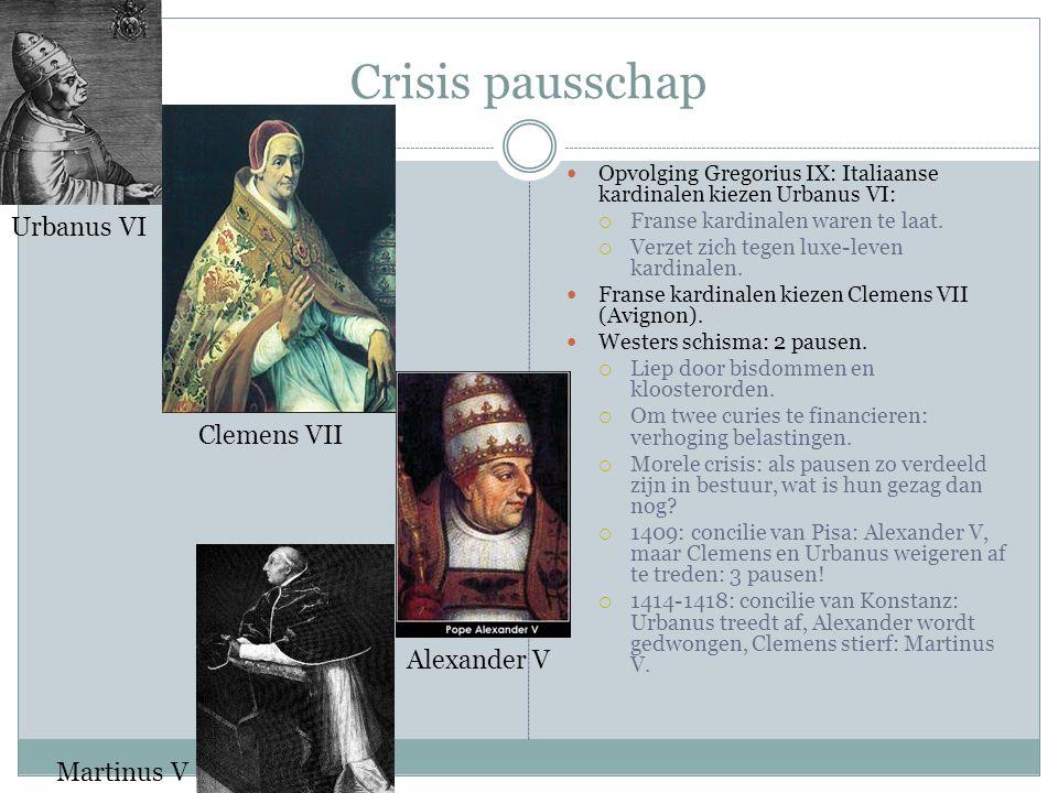 Crisis pausschap Opvolging Gregorius IX: Italiaanse kardinalen kiezen Urbanus VI:  Franse kardinalen waren te laat.  Verzet zich tegen luxe-leven ka