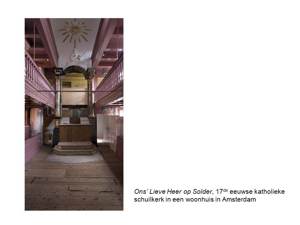 Ons' Lieve Heer op Solder, 17 de eeuwse katholieke schuilkerk in een woonhuis in Amsterdam